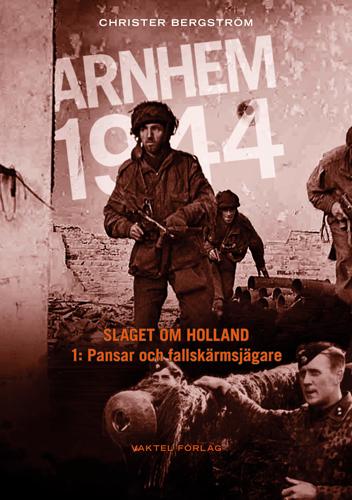Arnhem 1944 – del 1 har utkommit nu. Se filmen om boken