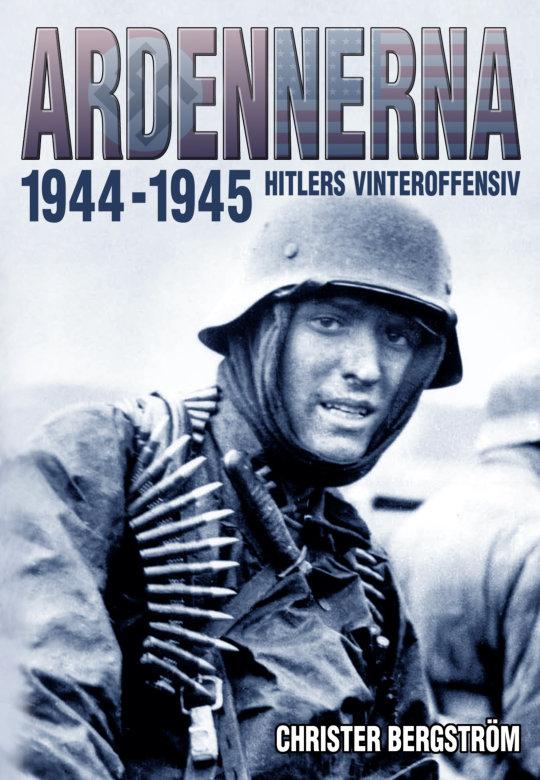 """Stockholms universitet 18 januari: Välkommen på offentligt seminarium kring Christer Bergströms bok """"Ardennerna 1944-1945: Hitlers vinteroffensiv"""""""