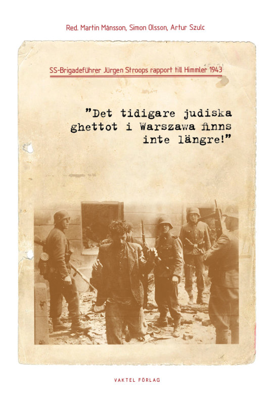 SS-Brigadeführer Jürgen Stroops rapport till Himmler 1943