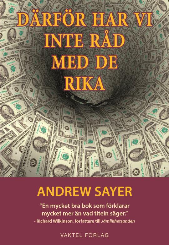"""Nu är boken här: """"Därför har vi inte råd med de rika"""" av Andrew Sayer!"""