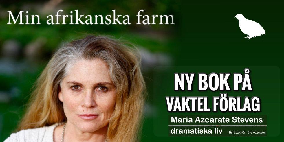 Min afrikanska farm – ny bok på Vaktel förlag!
