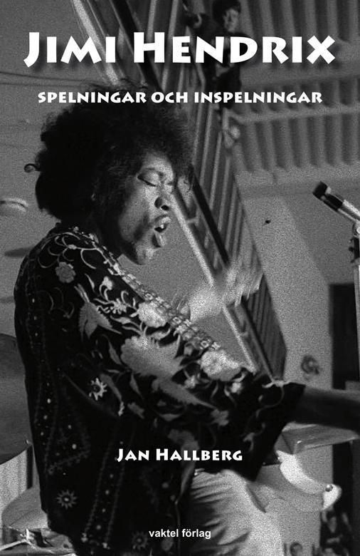 Nu har boken kommit: JIMI HENDRIX : Spelningar och inspelningar!