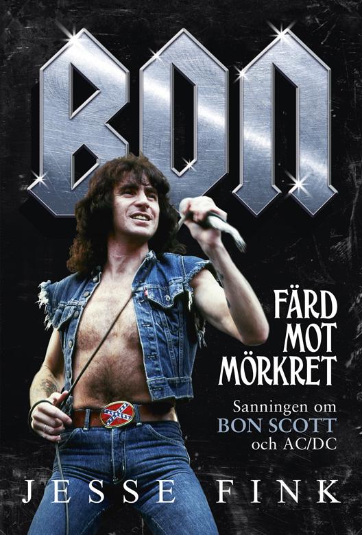 Nu rear vi ut den fantastiska boken om AC/DC:s sångare Bon Scott – 199 kr!