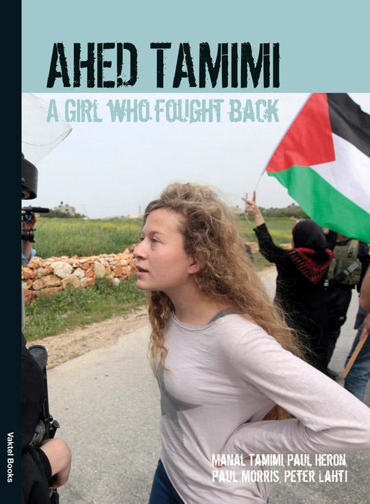 Ahed Tamimi – A Girl who Fought Back - Vaktel Förlag