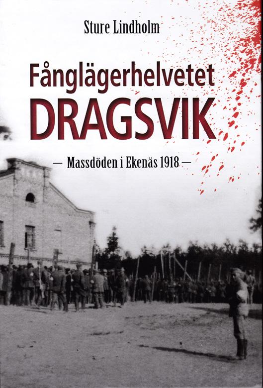 Fånglägerhelvetet DRAGSVIK – Massdöden i Ekenäs 1918