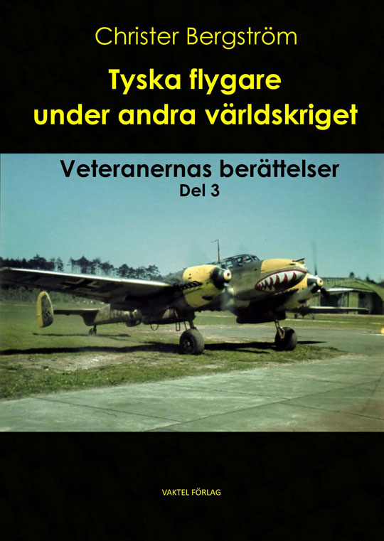 Tyska flygare under andra världskriget : veteranernas berättelser Del 3