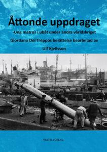 Åttonde uppdraget – italiensk ubåtsmatros i andra världskriget